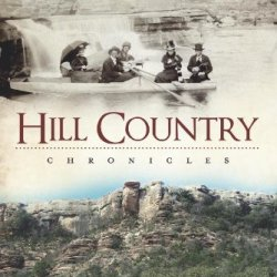 Hill Country Chronicles (American Chronicles)