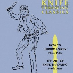 Trick Knife Throwing Classics: How To Throw Knives / The Art Of Knife Throwing