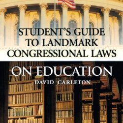 Landmark Congressional Laws On Education (Student'S Guide To Landmark Congressional Laws)
