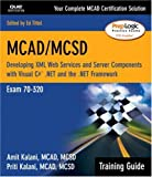 516vyWyANIL. SL160  Top 5 Books of MCSD Exams Certification for March 30th 2012  Featuring :#5: MCAD/MCSD Training Guide (70 315): Developing and Implementing Web Applications with Visual C# and Visual Studio.NET