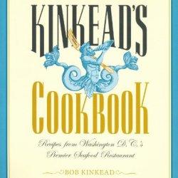 Kinkead'S Cookbook: Recipes From Washington D.C.'S Premier Seafood Restaurant