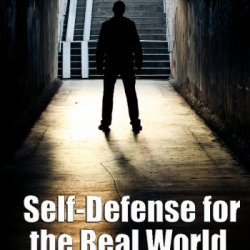 When Seconds Count: Self-Defense For The Real World