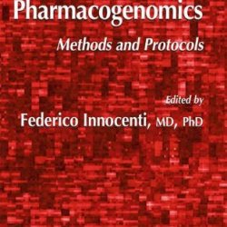 Pharmacogenomics: Methods And Protocols (Methods In Molecular Biology)