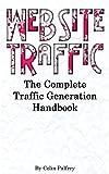 Website Traffic: The Complete Traffic Generation Handbook