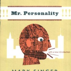 Mr. Personality: Profiles And Talk Pieces From The New Yorker