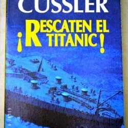 Rescaten El Titanic (Dirk Pitt) (Spanish Edition)