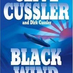 By Clive Cussler, Dirk Cussler: Black Wind: A Dirk Pitt Novel