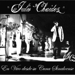 Julio Chaidez: En Vivo Desde Su Cuna Sinaloense