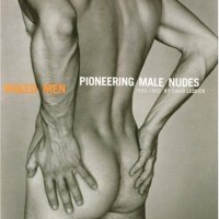 Clay's Bookstore: Naked Men : Pioneering Male Nudes 1935-1955  By David Leddick