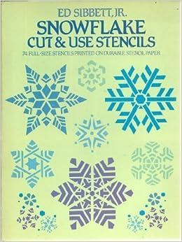 Snowflake Cut & Use Stencils: 74 Full-Size Stencils ...