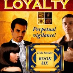 Loyalty (To Be Sinclair) (Volume 6)