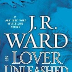 Lover Unleashed: A Novel Of The Black Dagger Brotherhood By J.R. Ward (Nov 1 2011)