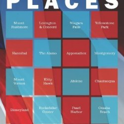 American Places: A Writer'S Pilgrimage To 16 Of This Country'S Most Visited And Cherished Sites