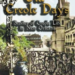 Old Creole Days : Stories Of Creole Life In New Orleans