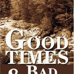 Good Times & Bad Times