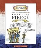 51A5VMNM15L. SL160  Franklin Pierce: Fourteenth President (Getting to Know the U.S. Presidents)