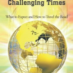 Navigating These Challenging Times: What To Expect And How To Travel The Road