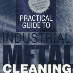 Practical Guide To Industrial Metal Cleaning