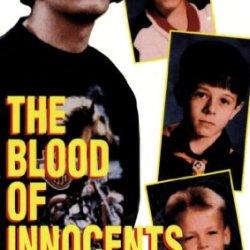 Blood Of Innocents: The True Story Of Multiple Murder In West Memphis, Arkansas