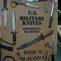 U. S. Military Knives: Bayonets And Machetes, Book Iv