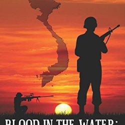 Blood In The Water: A Combat Memoir Of An Air Force Marine In Vietnam