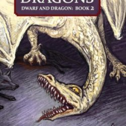 In The Kingdom Of Dragons: Dwarf And Dragon: An Epic Fantasy Adventure Series (Volume 2)