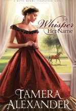 51B7LIR6ilL To Whisper Her Name by Tamera Alexander $1.99