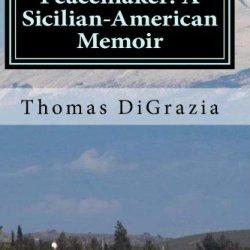 Peacemaker: A Sicilian-American Memoir