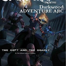 The Deft And The Deadly (Pfrpg): Darkwood Adventure Arc #1 (Volume 1)
