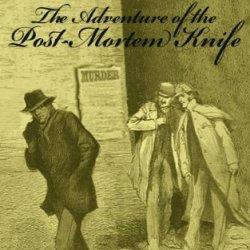 Murder In Whitechapel: The Adventure Of The Post Mortem Knife