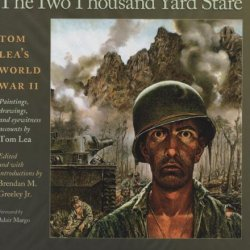 The Two Thousand Yard Stare: Tom Lea'S World War Ii (Williams-Ford Texas A&M University Military History Series)