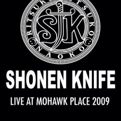 Shonen Knife - Live At Mohawk Place 2009