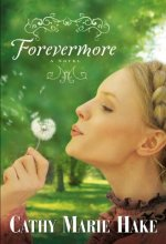51CEsYfFwtL Forevermore by Cathy Marie Hake $1.99