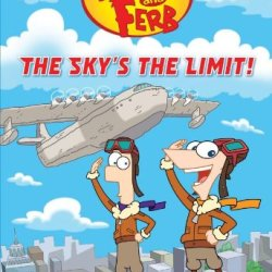Phineas And Ferb #12: The Sky'S The Limit! (Phineas And Ferb Chapter Book)