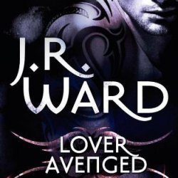 Lover Avenged: Number 7 In Series (Black Dagger Brotherhood) By Ward, J. R. (2009)