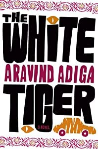 """Cover of """"The White Tiger: A Novel"""""""