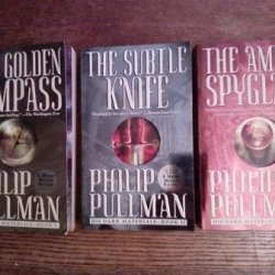 His Dark Materials Trilogy: 1. The Golden Compass; 2. The Subtle Knife; 3. The Amber Spyglass