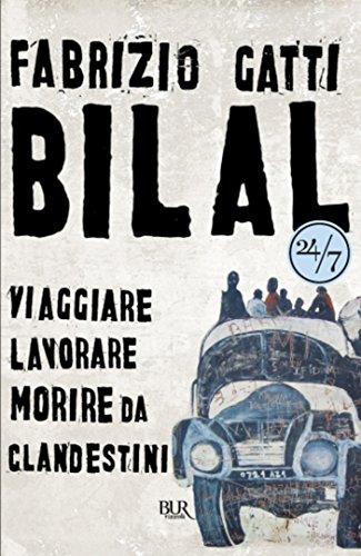 Bilal: Viaggiare, lavorare, morire da clandestini (24/7)
