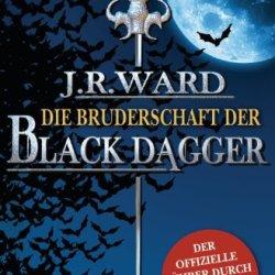 Die Bruderschaft Der Black Dagger: Ein Führer Durch Die Welt Von J.R. Ward'S Black Dagger (German Edition)