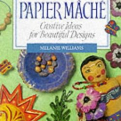 Making Your Own Papier Mache: Creative Ideas For Beautiful Designs
