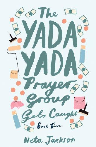 The Yada Yada Prayer Group Gets Caught: a novel (Yada Yada Series Book 5)