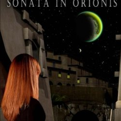 Earth Song: Sonata In Orionis (Volume 2)