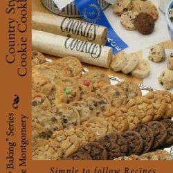 "Country Style Cookie Cookbook: A Collection Of ""Simply The Best"" Recipes For Great Cookies! (Simply Baking By Rose)"