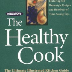 Prevention'S The Healthy Cook: The Ultimate Illustrated Kitchen Guide To Great Low-Fat Food