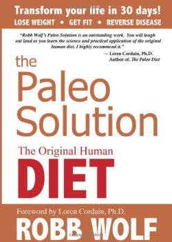 Cover for 'The Paleo Solution' by Robb Wolf
