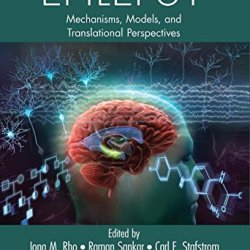 Epilepsy: Mechanisms, Models, And Translational Perspectives (Neurological Disease And Therapy)