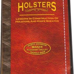Holsters: Lessons In Construction Of Holsters And Knife Sheaths (Dvd)