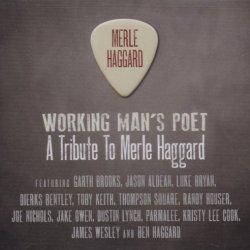 Working Man'S Poet - A Tribute To Merle Haggard
