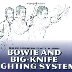 Bowie And Big Knife Fighting System