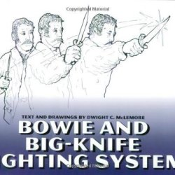 Bowie And Big-Knife Fighting System By Mclemore, Dwight C. (2003) Paperback